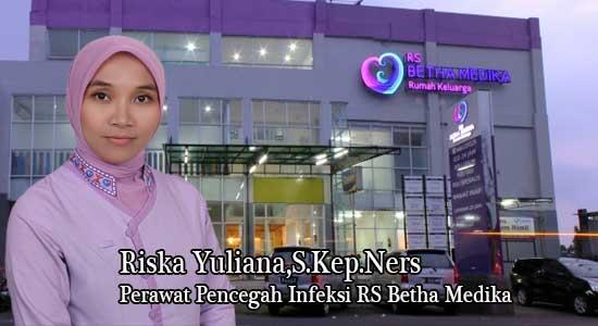 Riska Yuliana,S.Kep.Ners Perawat Pencegah Infeksi RS Betha Medika